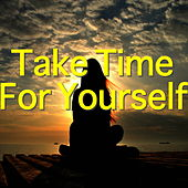 Take Time For Yourself by Various Artists