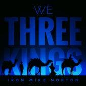 We Three Kings de Iron Mike Norton