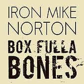 Box Fulla Bones de Iron Mike Norton