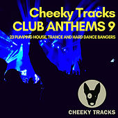 Cheeky Tracks Club Anthems 9 - EP by Various Artists