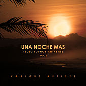 Una Noche Mas (Solo Lounge Anthems), Vol. 3 - EP by Various Artists
