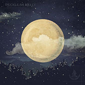 Long Night Moon by Reckless Kelly
