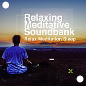 Relaxing Meditative Soundbank de Relax Meditation Sleep