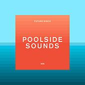 Future Disco: Poolside Sounds de Various Artists