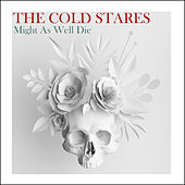 Might As Well Die de The Cold Stares