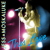 This Love by Jess Moskaluke