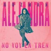 No Voy En Tren de Alejandra Guzmán