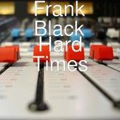 Hard Times by Frank Black