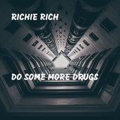 Do Some More Drugs de Richie Rich