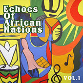 Echoes of Afrikan Nations vol.1 by Various Artists