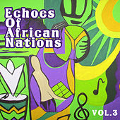 Echoes of Afrikan Nations vol.3 by Various Artists