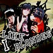 I Like Blondes 2.0 by J Bigga