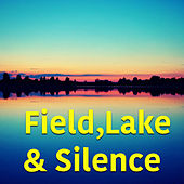 Field, Lake & Silence by Various Artists
