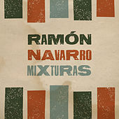 Mixturas de Ramón Navarro