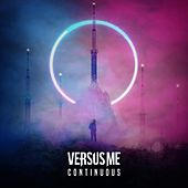 Continuous by Versus Me