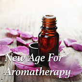 New Age For Aromatherapy by Various Artists