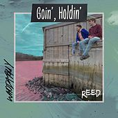 Goin', Holdin' by Reed
