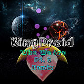 Who We Are, Pt. 2 (Remix) de KingDroid