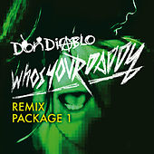 Who's Your Daddy Remix Package 1 de Don Diablo