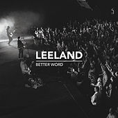 Better Word (Live) by Leeland