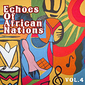 Echoes of Afrikan Nations vol.4 by Various Artists
