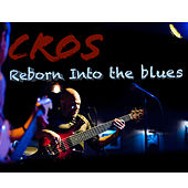 Reborn into the Blues by Cros