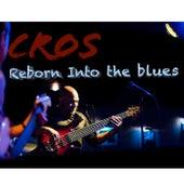 Reborn into the Blues de Cros