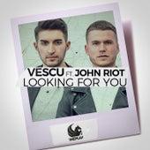 Looking for You (feat. John Riot) de Vescu