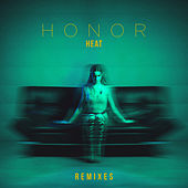 Heat (Remixes) von Honor