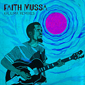 Kalilima Remixes von Faith Mussa