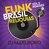 Funk Brasil Relíquias (DJ Marlboro Remixes / Vol. 5) de Various Artists