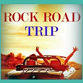 Rock Road Trip by Various Artists