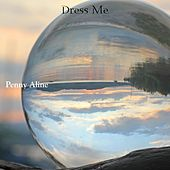 Dress Me by Penny Aline