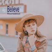 Believe de Roundabout