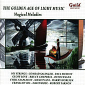 The Golden Age of Light Music: Magical Melodies de Various Artists