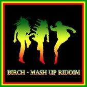 Birch - Mash Up Riddim by Various Artists