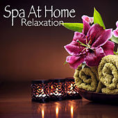 Spa At Home Relaxation by Various Artists