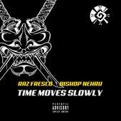 Time Moves Slowly by Raz Fresco