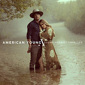 Soundtrack Of Your Life by American Young