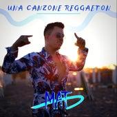 Una Canzone Reggaeton von MaT