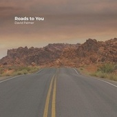 Roads to You de David Palmer