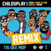 Tis Oke Mop (Remix) van Child's Play