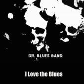 I Love the blues de Dr. Blues Band
