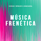 Música Frenética (Remix) de Ciudad Nómade