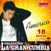 Américo 18 Éxitos Colección la Gran Cumbia (Vol 2) de Américo