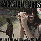 Where Have All the Bad Boys Gone by Backstreet Girls