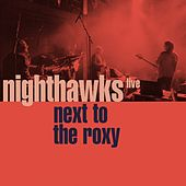 Next to the Roxy (Live) de Nighthawks