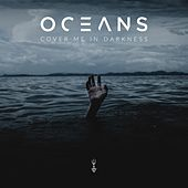 Cover Me in Darkness de Oceans (1)