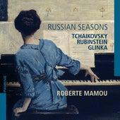 Tchaikovsky, Rubinstein & Glinka: Russian Seasons de Roberte Mamou
