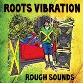 Roots Vibration von Rough Sounds